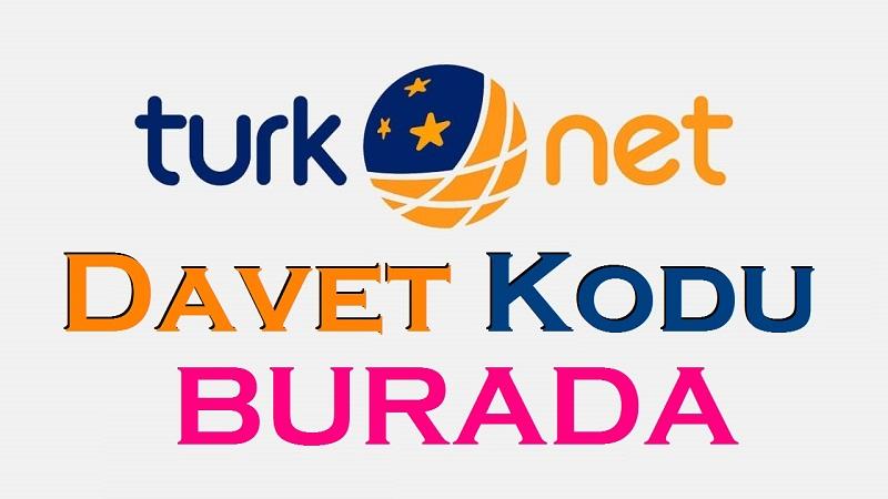 TürkNet Davet Kodu Kampanyası