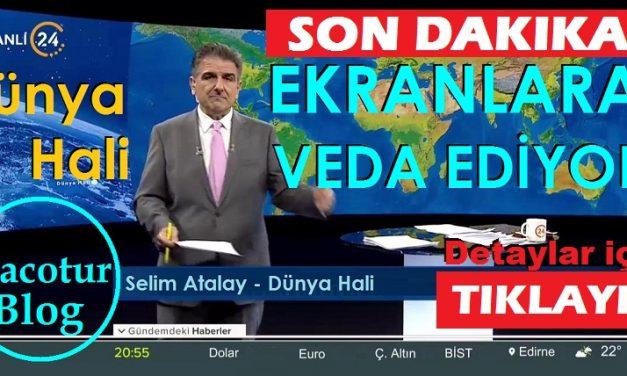 Selim Atalay Dünya Hali Ekranlara Veda Ediyor