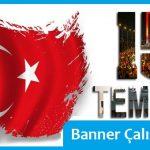 15 Temmuz Darbesi Yıl Dönümü Banner Çalışmaları
