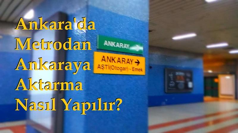 Ankara'da Metro'dan Ankaray'a Aktarma Nasıl Yapılır?