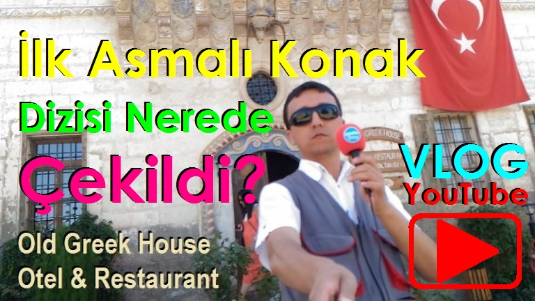 ASMALI KONAK (OLD GREEK HOUSE OTEL & RESTAURANT) ÜRGÜP