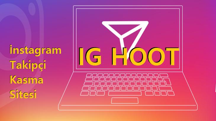 IG HOOT ile İnstagram Takipçi Kasmak