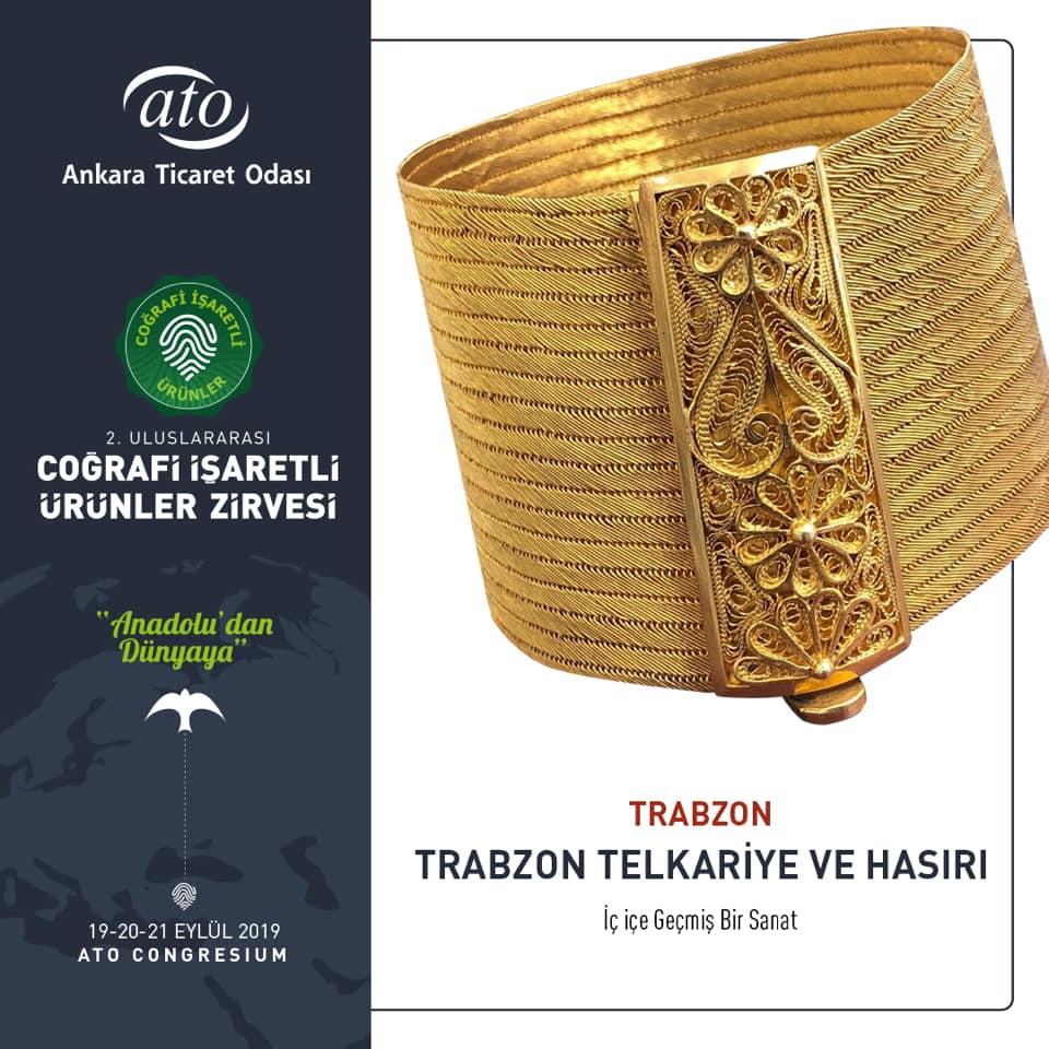 Trabzon'un Geleneksel Sanatları Trabzonlu ustaların nesilden nesle aktardıkları Trabzon Telkâri ve Hasırı, 2. Uluslararası Coğrafi İşaretli Ürünler Zirvesi'nde