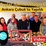 Doğal Taşlar İşleme Atölye Çalıştayı Çubuk'ta Yapıldı