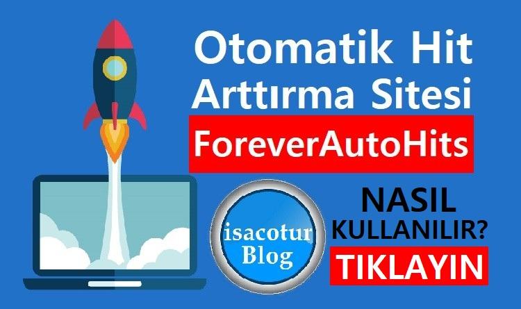 Otomatik Hit Arttırma Sitesi ForeverAutoHits Nasıl Kullanılır?