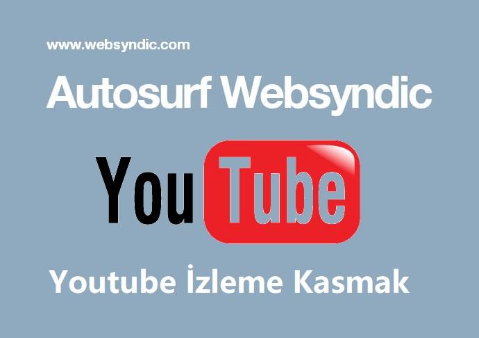 Websyndic Autosurf ile Youtube İzleme Kasmak